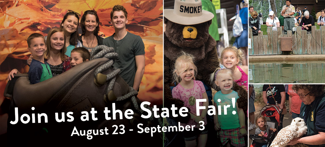 Join us at the State Fair - August 23 through September 3.